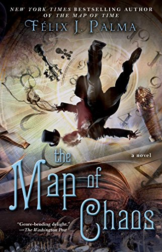 The Map of Chaos: A Novel (The Map of Time - 1837 Map