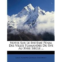 Notes Sur Le Systeme Penal Des Villes Flamandes Du Xve Au Xviie Siecle ...