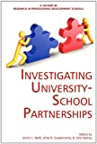 Investigating University-School Partnerships, Janice L. Nath and Irma N. Guadarrama, 1617353728