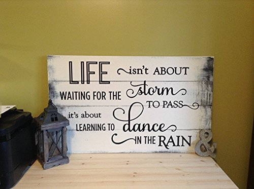 Adonis554Dan Life Isnt About Waiting For the Storm to Pass It's About Learning To Dance In The Rain Rustic Wood Sign 18x24