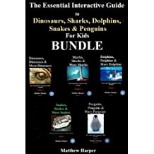 The Essential Interactive Guide To Dinosaurs, Sharks, Dolphins, Snakes & Penguins for Kids Bundle