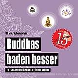 Buddhas baden besser: Entspannungsübungen für die Wanne (wasserfest - Badebuch für Erwachsene) (Badebücher für Erwachsene / Wasserfeste Bücher für große Leser)