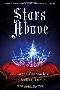 Chroniques lunaires, tome 4.5 : Stars Above par Marissa Meyer