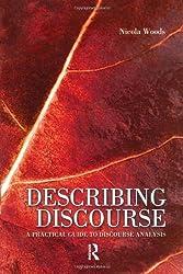 Describing Discourse                                                  A Practical Guide to Discourse Analysis
