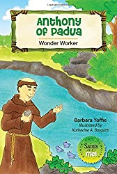 Anthony of Padua: Wonder Worker (Saints and Me!)