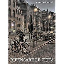 Ripensare le città (Italian Edition)
