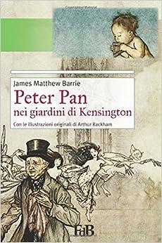 Book Peter Pan nei giardini di Kensington: Con le illustrazioni originali di Arthur Rackham: Volume 17 (Fiori di loto)