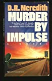 Murder by Impulse, Doris R. Meredith, 0345346718