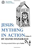 Jesus: Mything in Action, Vol. II