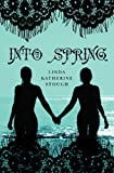 Into Spring, Linda Stough, 143922725X