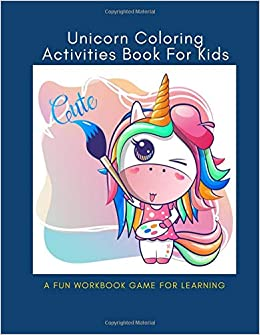 Unicorn Coloring Activities Book For Kids: A Fun Unicon Color ...