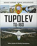 Tupolev Tu‑160: Soviet Strike Force Spearhead