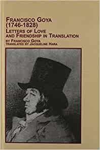 learning my letters francisco goya 1746 1828 letters of 1746