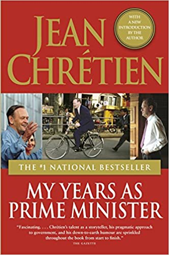 Amazon Fr My Years As Prime Minister Jean Chretien Livres