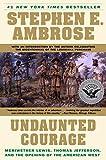 Undaunted Courage: Meriwether Lewis, Thomas
