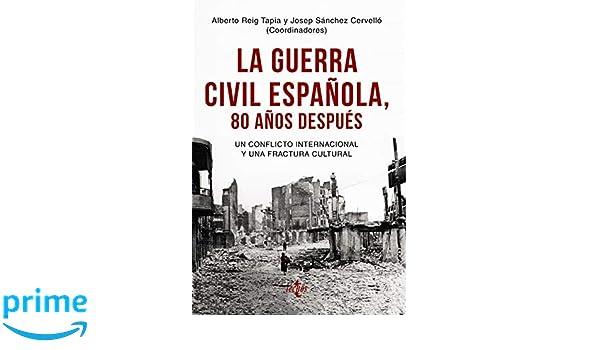 La Guerra Civil española 80 años después: Un conflicto ...