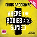 Where the Bodies are Buried Hörbuch von Chris Brookmyre Gesprochen von: Sarah Barron
