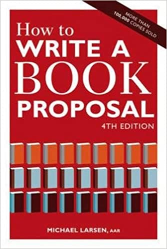 How To Write A Book Proposal: Michael Larsen: 9781582977027