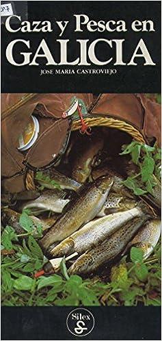 Caza y pesca en Galicia (Ver y conocer Galicia)