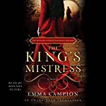The King's Mistress: A Novel | Emma Campion