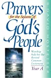 img - for Prayers for the Seasons of God's People: Worship Aids for the Revised Common Lectionary, Year A book / textbook / text book