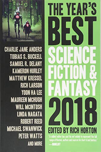 The Year's Best Science Fiction & Fantasy 2018 Edition (Year's Best Science Fiction and Fantasy)