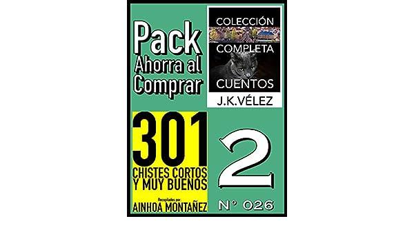 Pack Ahorra al Comprar 2 (Nº 026): 301 Chistes Cortos y Muy Buenos & Colección Completa Cuentos De Ciencia Ficción y Misterio (Spanish Edition) - Kindle ...