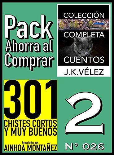Pack Ahorra al Comprar 2 (Nº 026): 301 Chistes Cortos y Muy Buenos