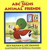 My ABC Signs of Animal Friends, Ben Bahan and Joe Dannis, 0915035316