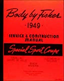 STEP-BY-STEP 1949 1950 1951 1952 BUICK PONTIAC & OLDSMOBILE SPECIAL SPORT COUPES FISHER BODY GM FACTORY REPAIR SHOP MANUAL INCLUDES: Oldsmobile Holiday Sport Coupe, Buick Riviera and Cadillac Coupe De Ville. 49
