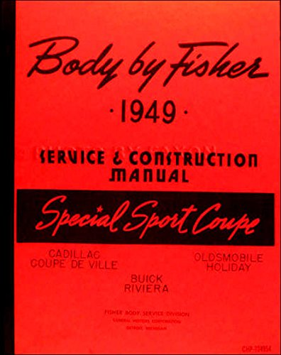 STEP-BY-STEP 1949 1950 1951 1952 BUICK PONTIAC & OLDSMOBILE SPECIAL SPORT COUPES FISHER BODY GM FACTORY REPAIR SHOP MANUAL INCLUDES: Oldsmobile Holiday Sport Coupe, Buick Riviera and Cadillac Coupe De (Fisher Door Hinges)