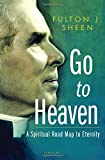 img - for Go to Heaven: A Spiritual Road Map to Eternity book / textbook / text book