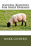 Natural Remedies For Sheep Diseases (Natural Remedies For Animals Series)