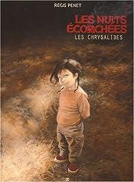 Les nuitsécorchées - Tome 3 : Les chrysalides par Régis Penet