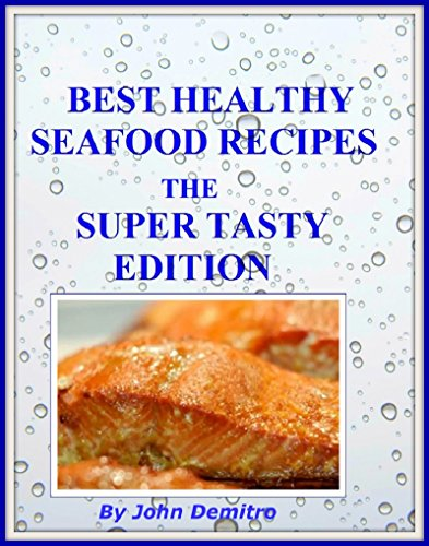 Best Healthy Seafood Recipes: The Super Tasty Edition