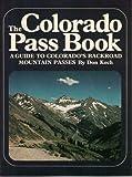 The Colorado Pass Book, Don Koch, 0871085666