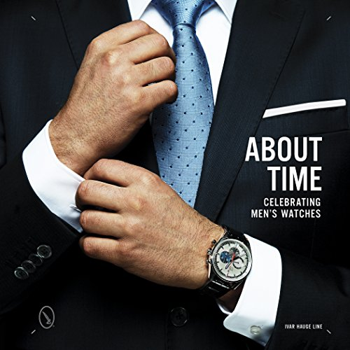 About Time: Celebrating Men's Watches [Ivar Line] (Tapa Dura)