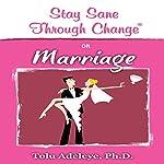 Stay Sane Through Change: Marriage | Dr. Tolu Adeleye