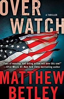 Overwatch: A Thriller (The Logan West Thrillers Book 1) by [Betley, Matthew]