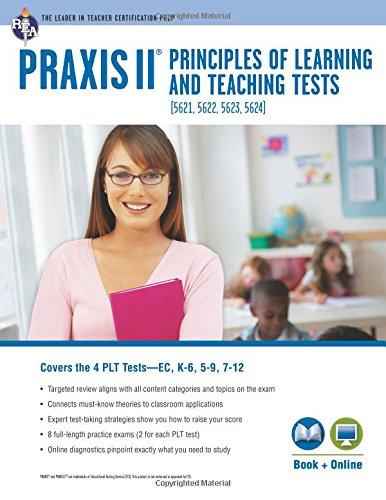 PRAXIS® PLT EC, K-6, 5-9 and 7-12: Book + Online (PRAXIS Teacher Certification Test Prep)