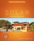 Solar Water Heating--Revised & Expanded Edition: A