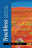 Trackless, M. A. Hill, 1493135686