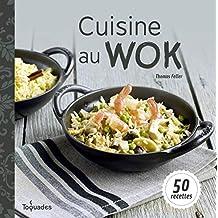 Cuisine au wok (Toquades) (French Edition)