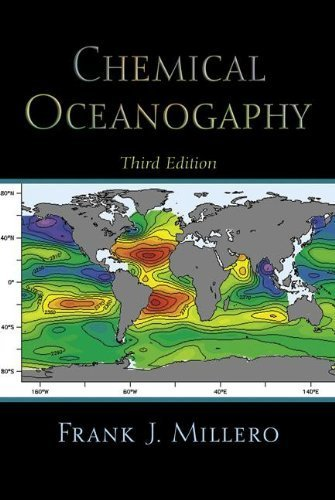 Chemical Oceanography, Third Edition (Marine Science) by Millero, Frank J.(September 9, 2005) Hardcover