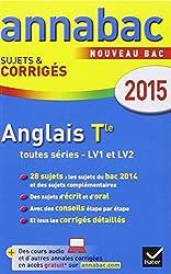 Annales Annabac 2015 Anglais Tle LV1 et LV2: sujets et corrigés du bac - Terminale