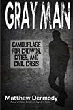 Gray Man Camouflage for Crowds Cities and Civil Crisis