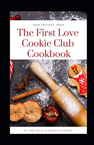 First Love Cookie Club Cookbook by Lori Wilde