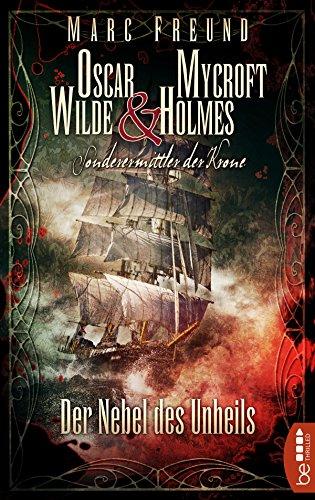 Der Nebel des Unheils: Oscar Wilde & Mycroft Holmes - 02 (Sonderermittler der Krone 2) (German Edition)