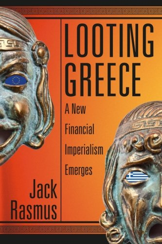looting-greece-a-new-financial-imperialism-emerges