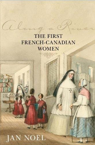 Along a River: The First French-Canadian Women (French Canada)